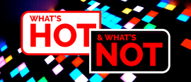 What's hot and what's not, Issue 03