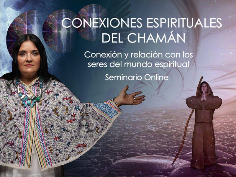 CONEXIONES ESPIRITUALES DEL CHAMAN (SEMINARIO ON LINE GRATIS)