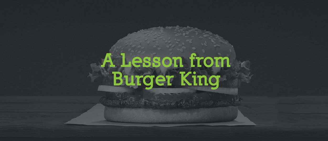 Marketing lessons from Burger King
