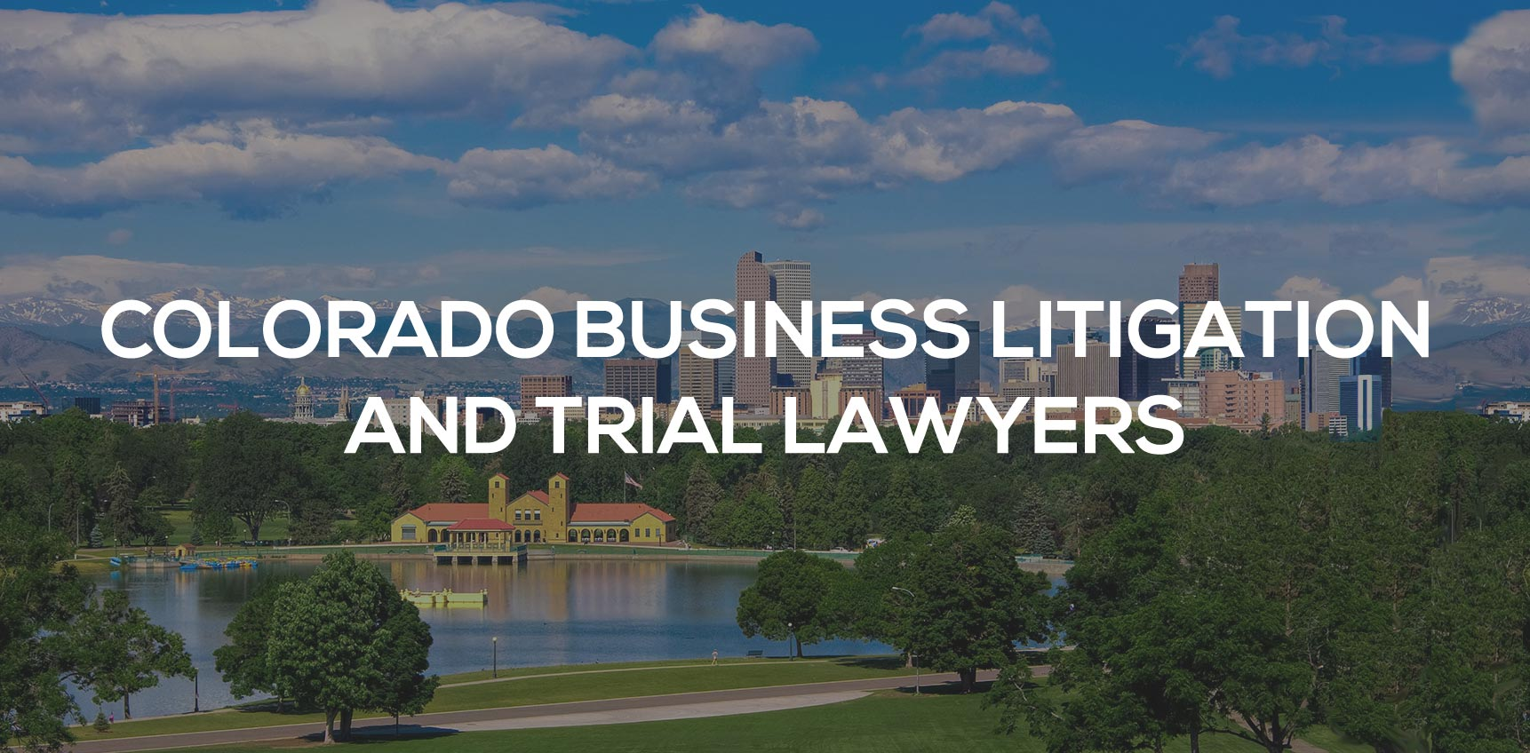 Colorado Business Litigation and Trial Lawyers