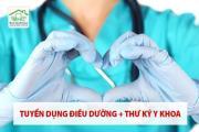 Tuyển dụng 09 điều dưỡng chăm sóc sức khỏe tại nhà +01 thư ký y khoa
