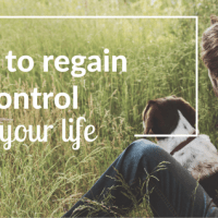 How to regain control over your life
