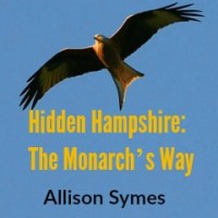 Hidden Hampshire: The Monarch's Way