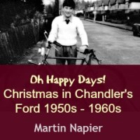 Oh Happy Days! Fond Christmas Memories in Chandler's Ford 1950s - 1960s