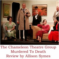 Murdered To Death - The Chameleon Theatre Company - Review Part 2