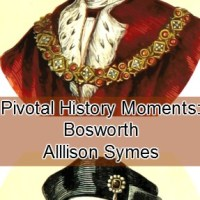 Pivotal History Moments - Bosworth 1485