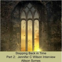 Stepping Back in Time:  Part 2 of Jennifer C Wilson Interview