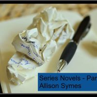 The Joys and Challenges of Writing Series Novels - Part 2