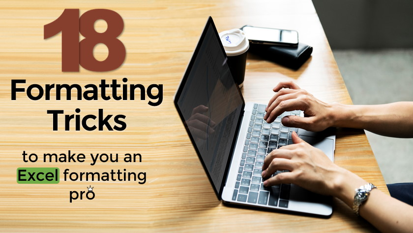 Excel formatting - 18 tips to make you a formatting pro