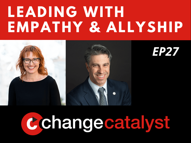 Leading With Empathy & Allyship promo with the Change Catalyst logo and photos of host Melinda Briana Epler, a White woman with red hair and glasses, and Victor Calise, a White man with short hair, tie, and suit.