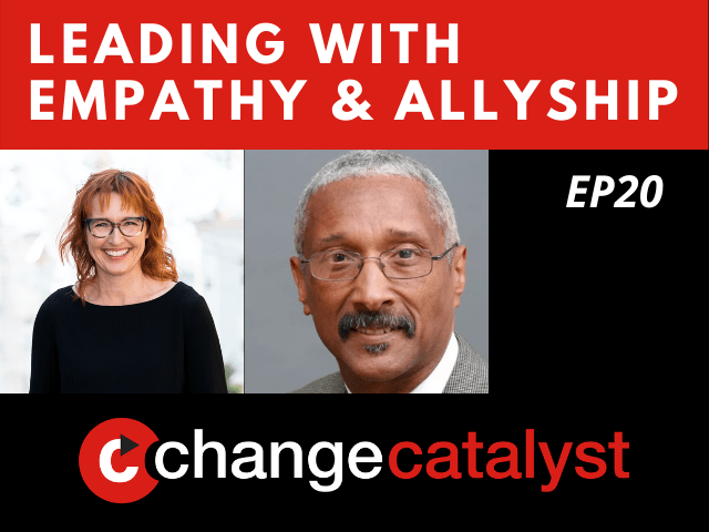 Leading With Empathy & Allyship promo with the Change Catalyst logo and photos of host Melinda Briana Epler, a White woman with red hair and glasses, and Danny Allen, a Black man with short white hair, black moustache, and glasses.