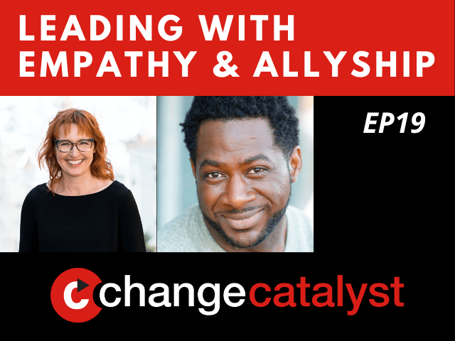 Leading With Empathy & Allyship promo with the Change Catalyst logo and photos of host Melinda Briana Epler, a White woman with red hair and glasses, and Corey Ponder, a Black man with black hair, moustache, and beard.