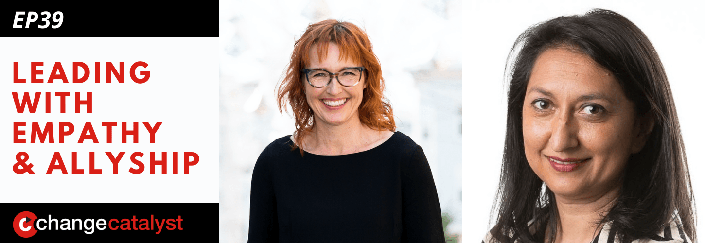Leading With Empathy & Allyship promo with the Change Catalyst logo and photos of host Melinda Briana Epler, a White woman with red hair and glasses, and Manisha Amin, an Indian woman with dark hair and striped jacket.