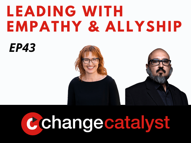 Leading With Empathy & Allyship promo with the Change Catalyst logo and photos of host Melinda Briana Epler, a White woman with red hair and glasses, and Two Eagles Marcus, an Indigenous Native American man with glasses, black moustache, and salt-and-pepper beard.