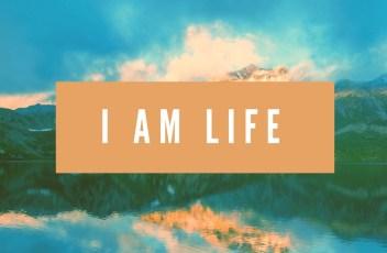 I Am Life2