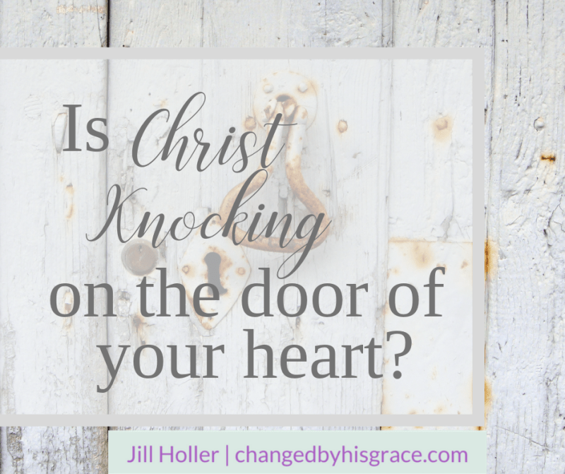 Is Christ Knocking on the Door of Your Heart?
