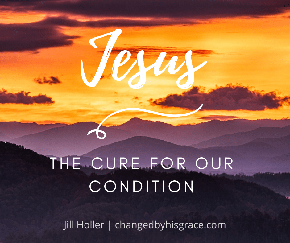 Jesus: The Cure for Our Condition