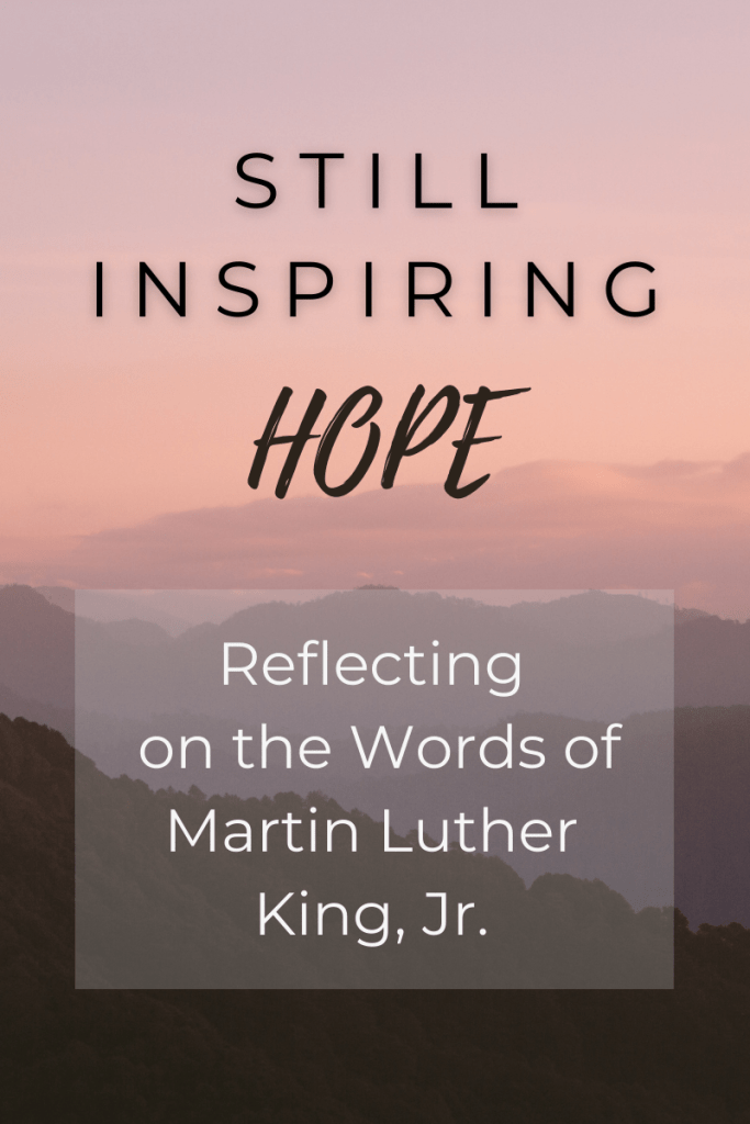 Still Inspiring Hope: Reflecting on the Words of Martin Luther King, Jr.
