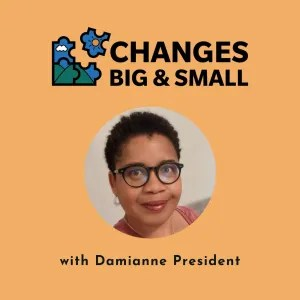 Changes BIG and Small Podcast Cover Art