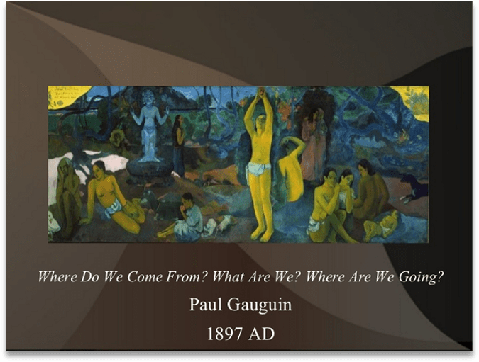 A Paul Gauguin painting of various South Pacific Islanders, with his questions, Where do we come from; What are we; Where are we going? dated 1987 AD