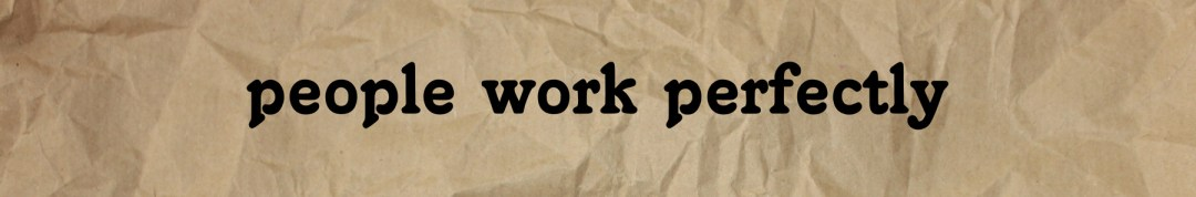 people work perfectly