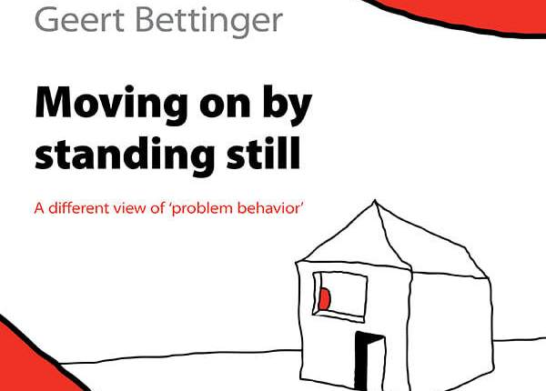 Moving on by Standing Still: A Different View of 'Problem Behavior' (Book cover)