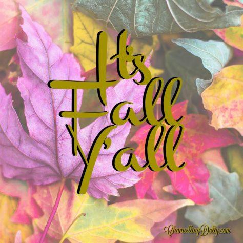 It's Fall Y'a;