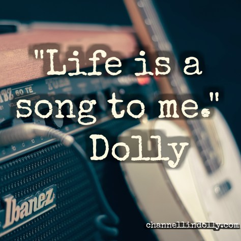 Life is a Song to Me, Dolly Parton Quote