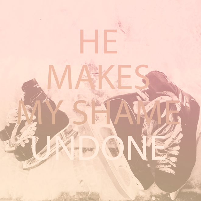 he makes my shame undone and even if he does not chantal wiebe