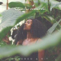 "NEW EP: ""Covered A.R.T"" by Alexis Roberts"