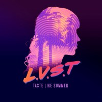 "NEW TUNE: L.V.S.T. ""TASTE LIKE SUMMER"""