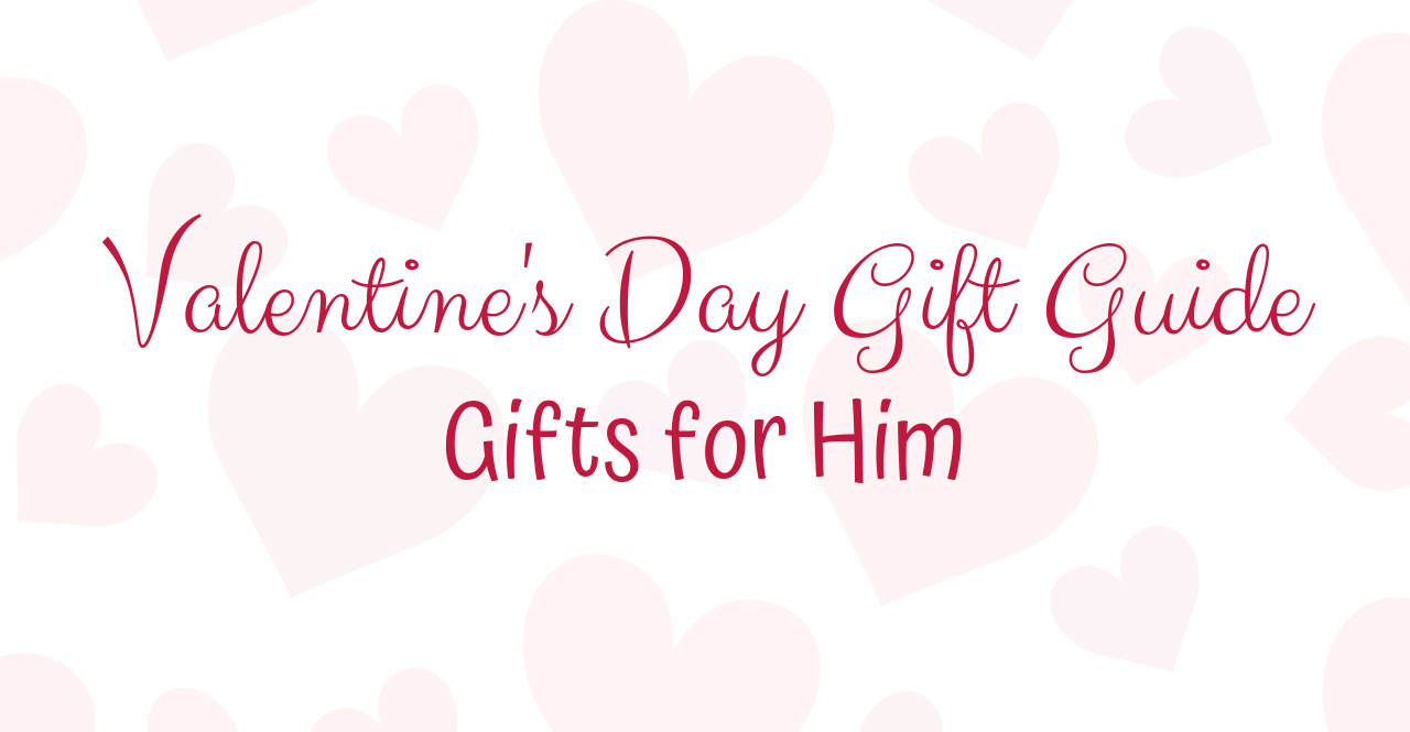 Valentine's Day Gift Guide: Gifts for Him   Chaos and Coffee
