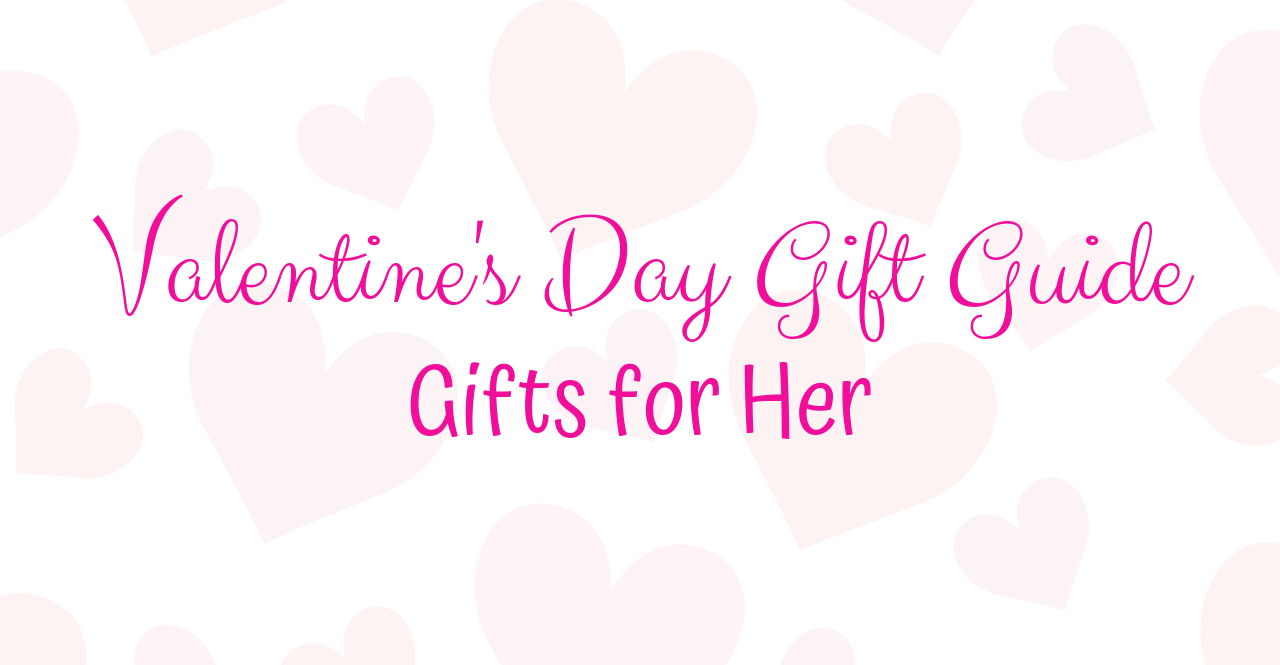 Valentine's Day Gift Guide - Gifts for Her   Chaos and Coffee