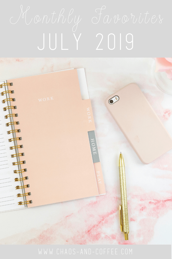 July Monthly Favorites | Chaos and Coffee