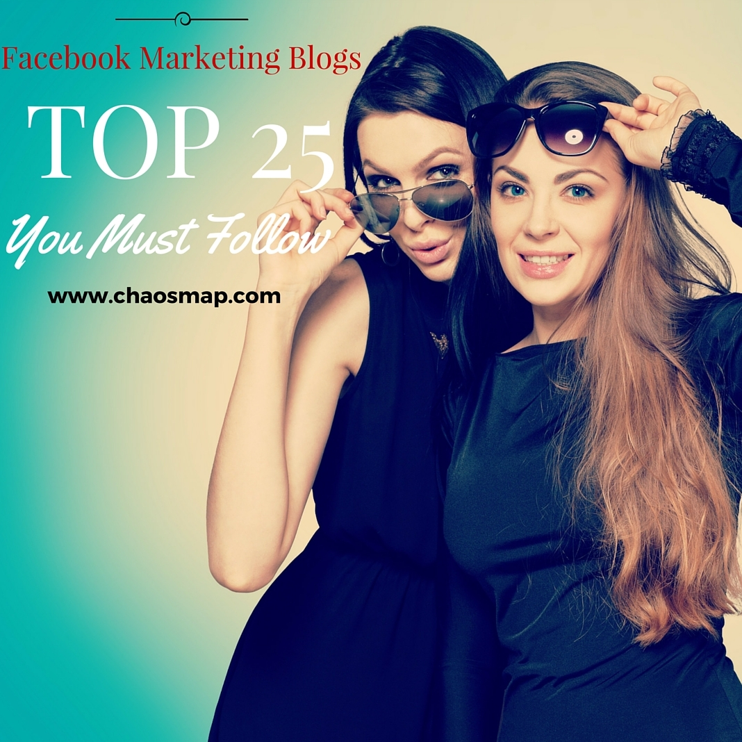 The Top 25 Facebook Marketing Blogs That You Must Follow