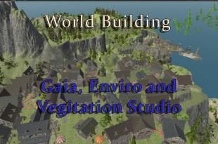 World Building in Unity3D Gaia enviro