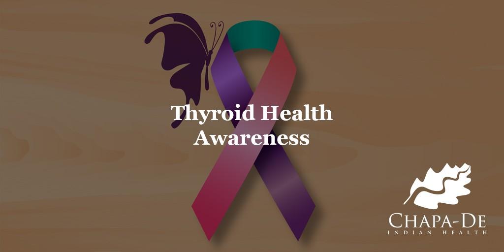 Thyroid Awareness Month Chapa-De Health Care Auburn Grass Valley