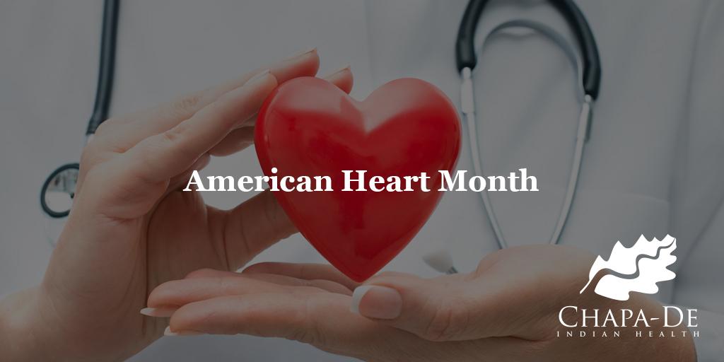 American Heart Month Chapa De Indian Healthcare Auburn Grass Valley