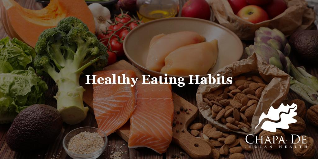 Healthy Eating Habits Chapa De Indian Healthcare Auburn Grass valley