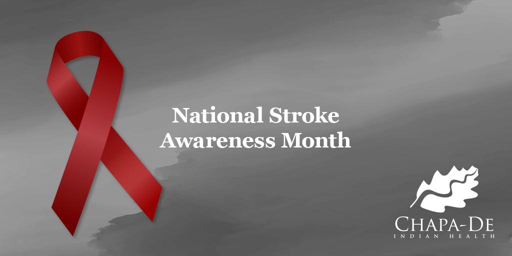 National Stroke Awareness Month Seconds Matter, How to Recognize a Stroke Chapa-De Indian HealthAuburn Grass Valley