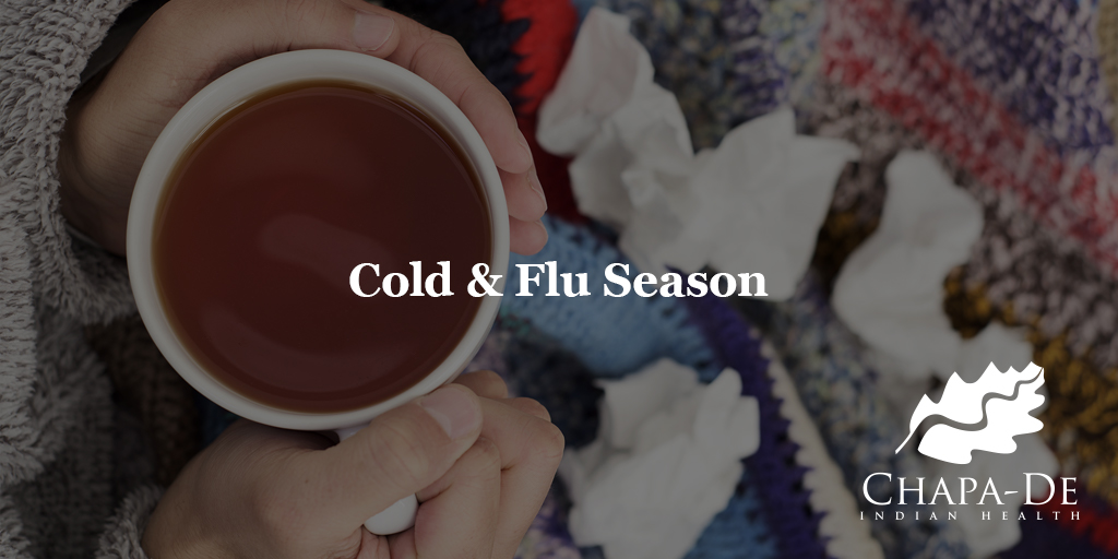 Cold/Flu Season Chapa-De Indian Health Auburn Grass Valley | Medical Clinic