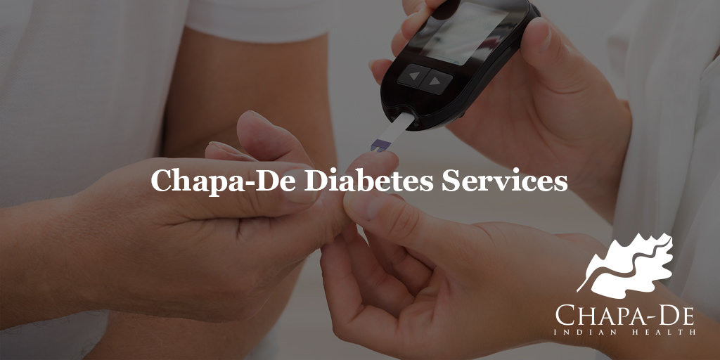 Chapa-De Diabetes Services + Meet Our Team (Dietician) Chapa-De Indian Health Auburn Grass Valley | Medical Clinic