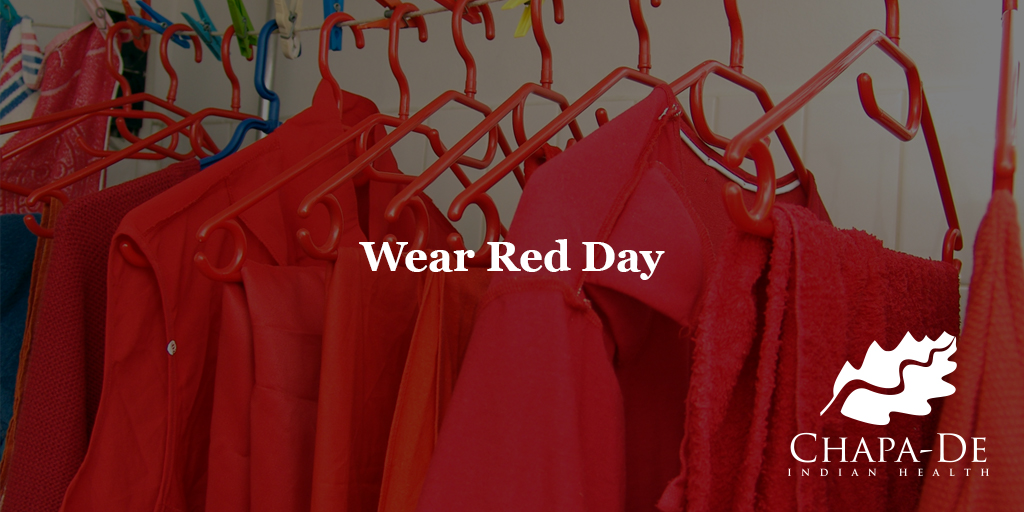 Wear Red Day Chapa-De Indian Health Auburn Grass Valley | Medical Clinic