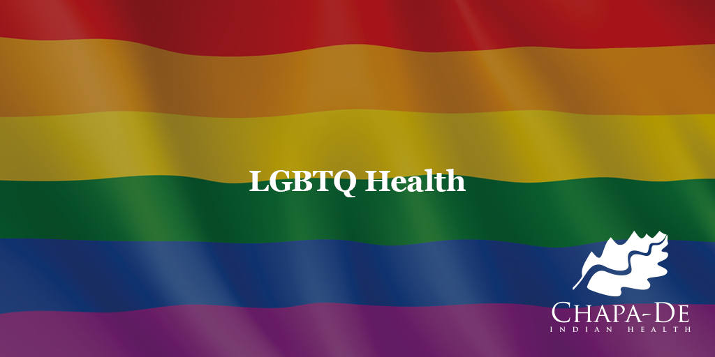 LGBTQ Health Chapa-De Indian Health Auburn Grass Valley | Medical Clinic