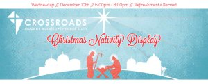 crossroads calvary chapel, crossroads, crossroads4christ, calvary chapel, christmas nativity display, nativities
