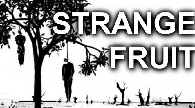 Strange Fruit – Reprised