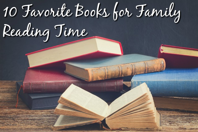 10 Favorite Books for Family Reading Time