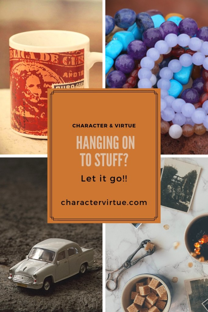 Getting rid of stuff like coffee mugs, jewelry, toys and other items you don't use anymore.