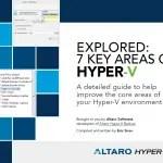 Free New eBook – Explored: 7 Key Areas of Hyper-V By Altaro Software #HyperV #Altaro