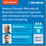 Free Webinars! Reduce Disaster Recovery & Business Continuity Expenses with Windows Server Clustering and Geo-Clustering #StarWind #WindowsServer